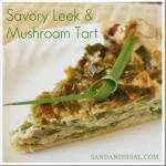 Savory Leek & Mushroom tart