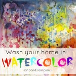 Wash Your Home in Watercolor
