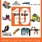 10 Tools Every DIY Dad Should Have