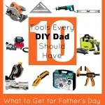 10 Tools Every DIY Dad Should Have
