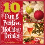 10 Fun & Festive Holiday Drinks