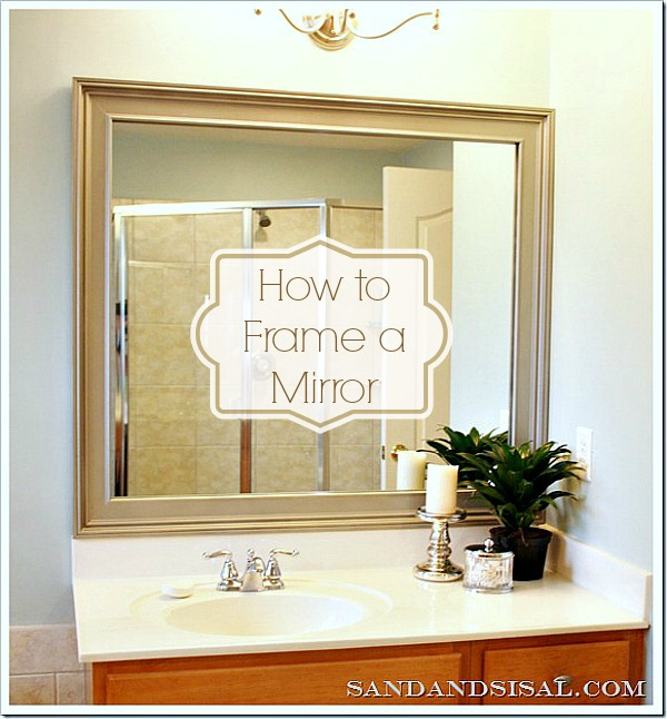 Framing Bathroom Mirror Over Metal Clips how to frame a mirror - sand and sisal