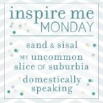 Inspire Me Monday {4}