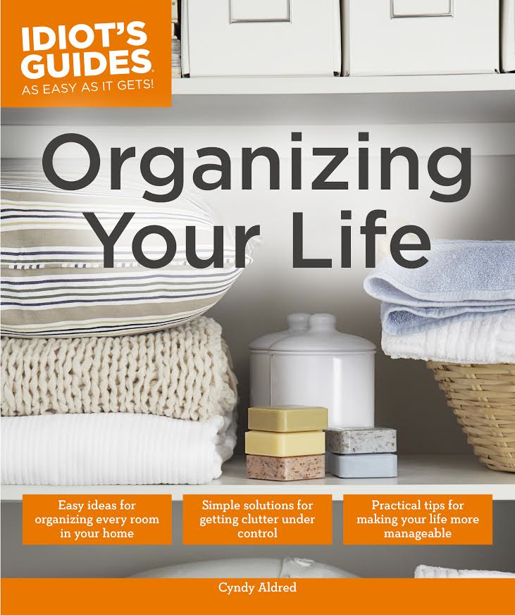 Organizing-Your-Life.-Idiots-Guide.-To-be-released-November-25-2014.-Cyndy-Aldred-from-The-Creativity-Exchange