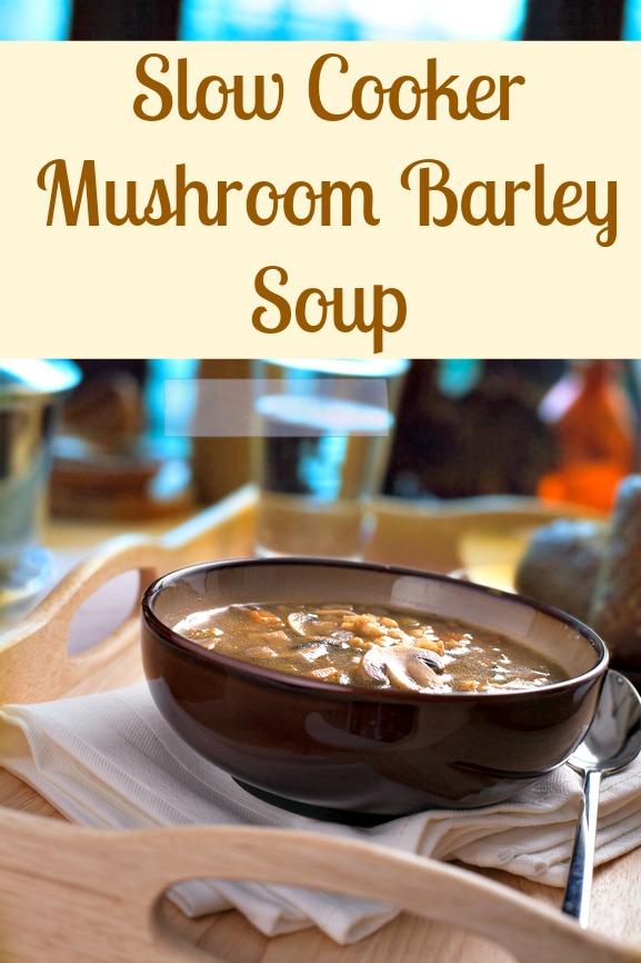 Slow Cooker Mushroom Barley Soup