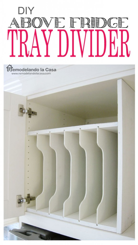 DIY - Above Fridge Tray Divider