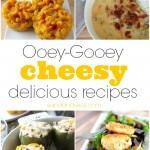 Ooey-Gooey Cheesy Delicious Recipes
