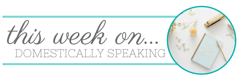 This week on domestically speaking