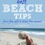 Best Beach Tips – For a Fun, Safe, Stress Free Summer