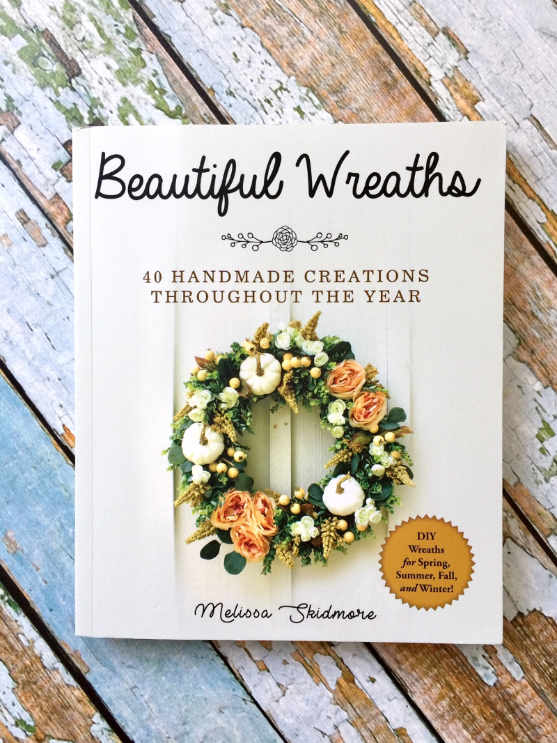 Beautiful Wreaths by Melissa Skidmore